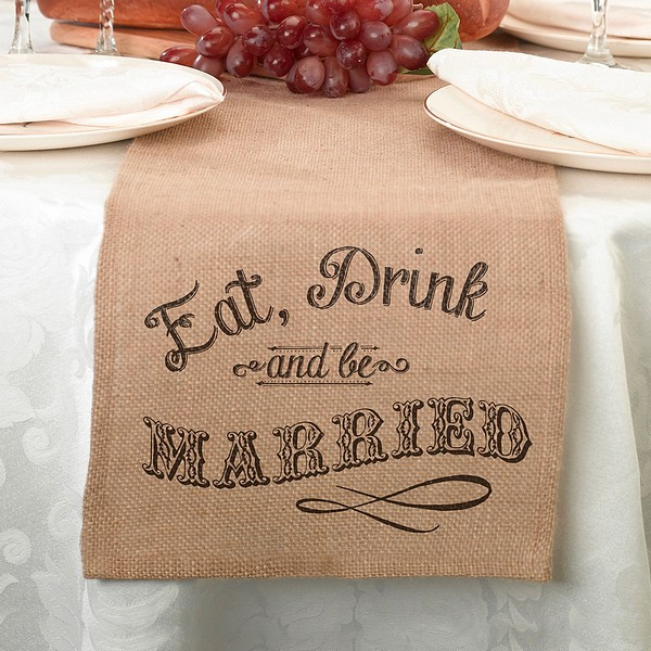 84 in. x 10 in. burlap table runner with print with Eat, Drink and Be Married design on both ends