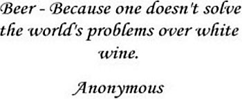 Anonymous famous beer quote